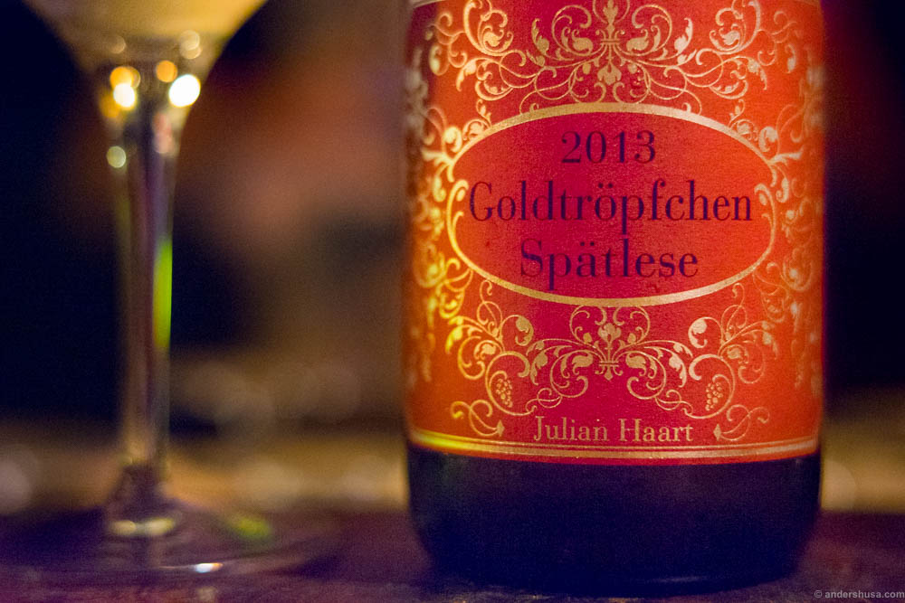 Julian Haart, Goldtröpfchen Spätlese 2013. I love this wine. Perfect balance of sweetness and acidity. Subtle taste of lemon and pineapple